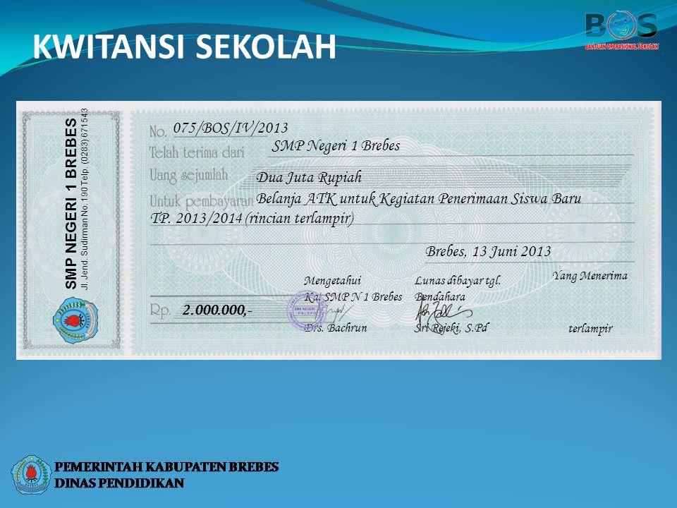 KWITANSI SEKOLAH 075/BOS/IV/2013 SMP Negeri 1 Brebes Dua Juta Rupiah