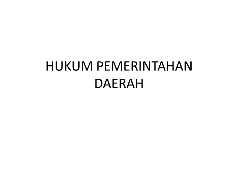 HUKUM PEMERINTAHAN DAERAH