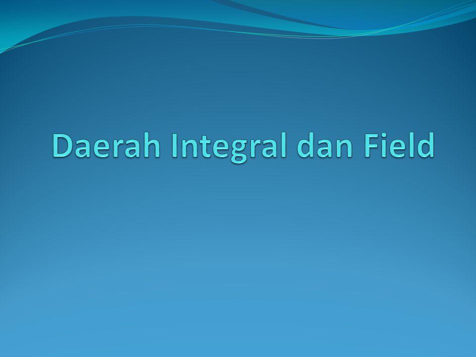 Daerah Integral dan Field