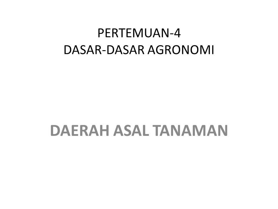PERTEMUAN-4 DASAR-DASAR AGRONOMI