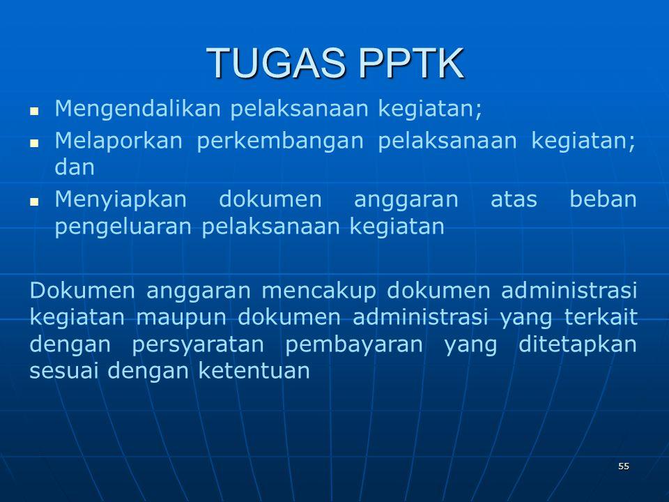 TUGAS PPTK Mengendalikan pelaksanaan kegiatan;