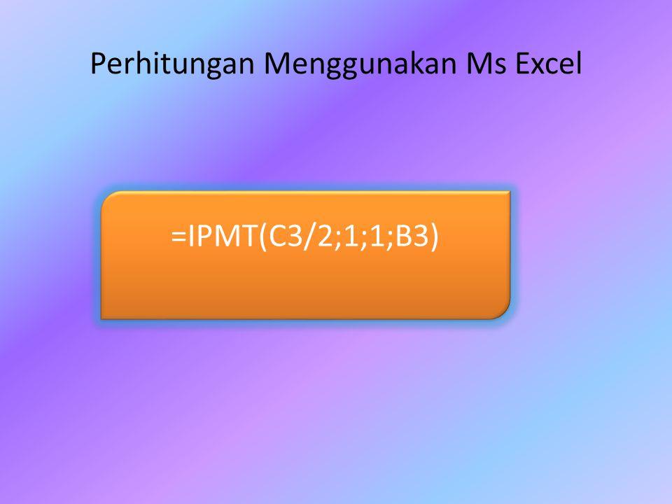 Perhitungan Menggunakan Ms Excel