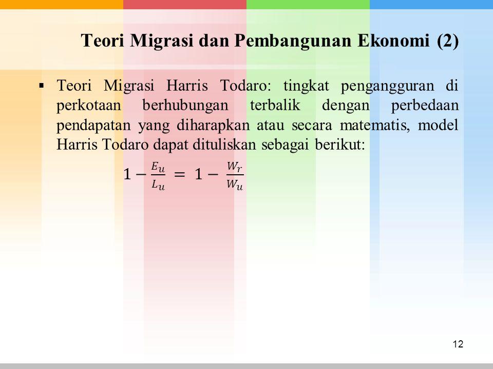 Teori Migrasi dan Pembangunan Ekonomi (2)