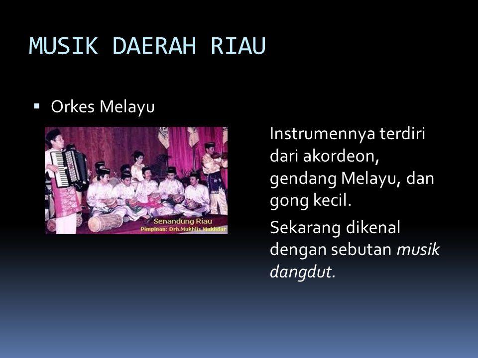 MUSIK DAERAH RIAU Orkes Melayu