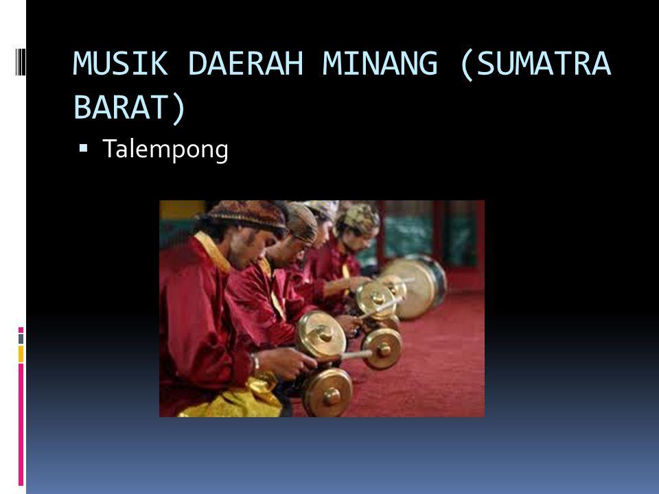 MUSIK DAERAH MINANG (SUMATRA BARAT)