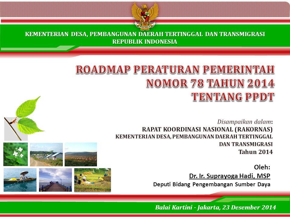 ROADMAP PERATURAN PEMERINTAH NOMOR 78 TAHUN 2014 TENTANG PPDT