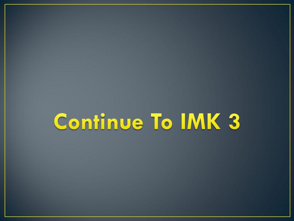 Continue To IMK 3