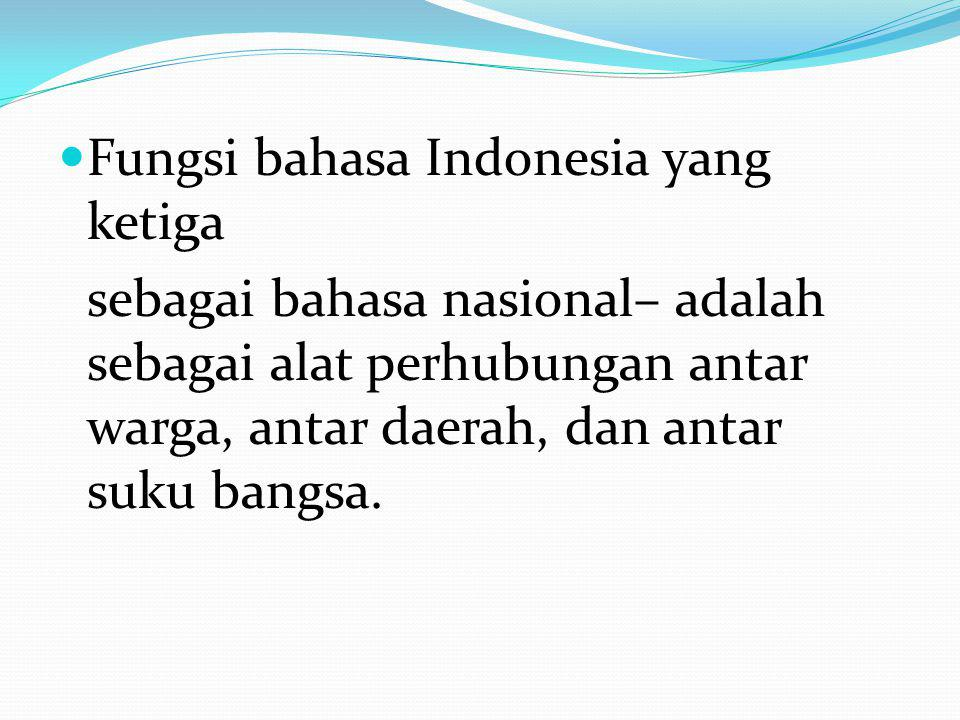 Fungsi bahasa Indonesia yang ketiga