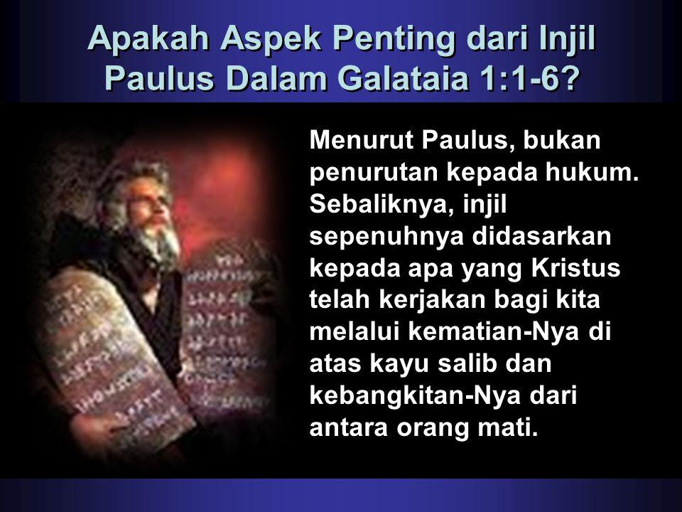 Apakah Aspek Penting dari Injil Paulus Dalam Galataia 1:1-6