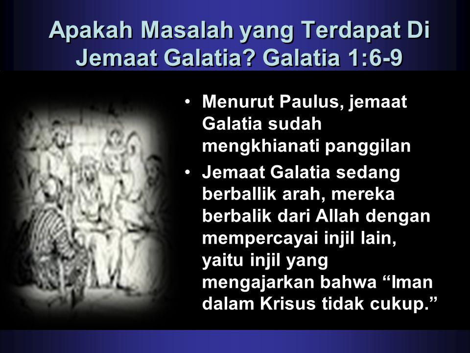 Apakah Masalah yang Terdapat Di Jemaat Galatia Galatia 1:6-9
