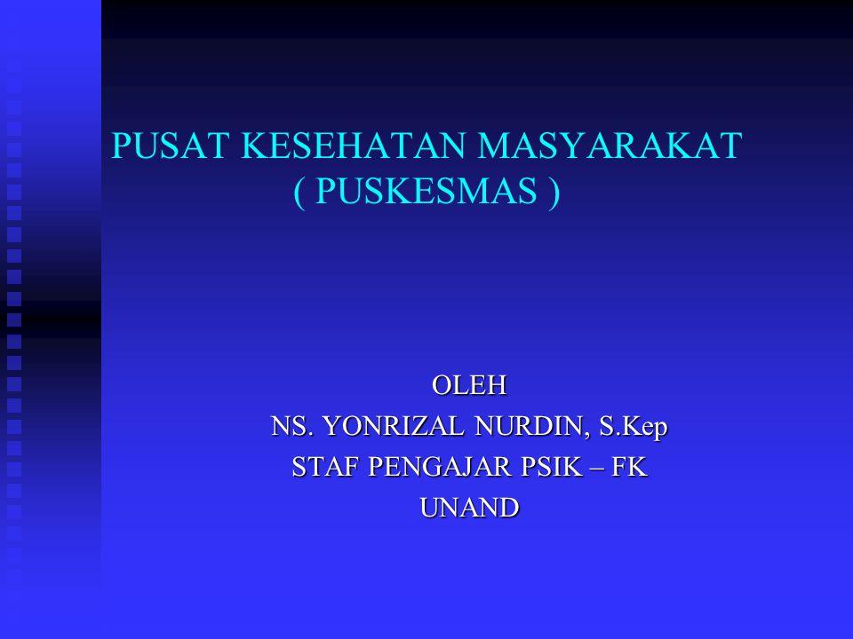 PUSAT KESEHATAN MASYARAKAT ( PUSKESMAS )