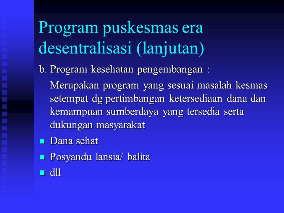 Program puskesmas era desentralisasi (lanjutan)