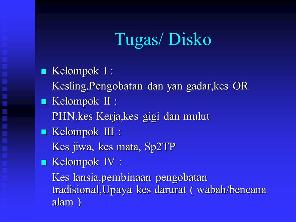 Tugas/ Disko Kelompok I : Kesling,Pengobatan dan yan gadar,kes OR