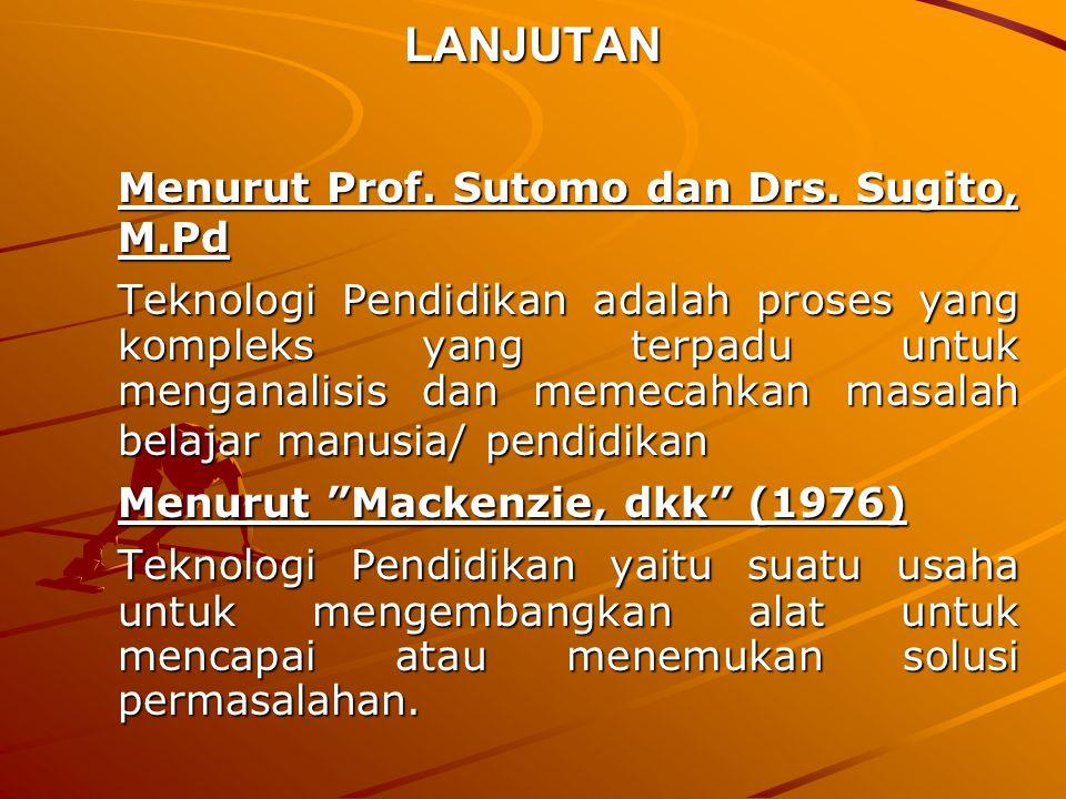 LANJUTAN Menurut Prof. Sutomo dan Drs. Sugito, M.Pd.