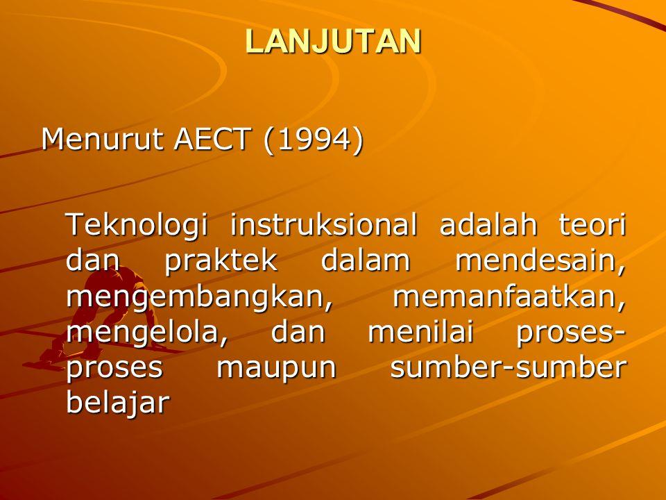 LANJUTAN Menurut AECT (1994)