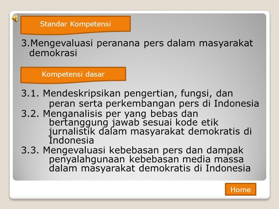3.Mengevaluasi peranana pers dalam masyarakat demokrasi