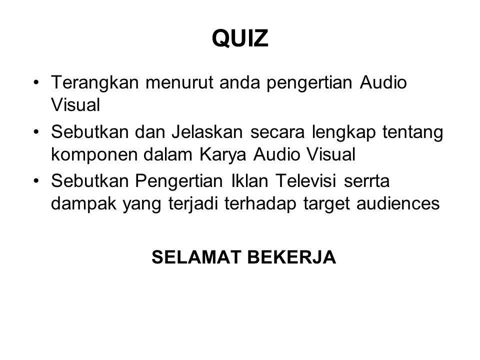 QUIZ Terangkan menurut anda pengertian Audio Visual