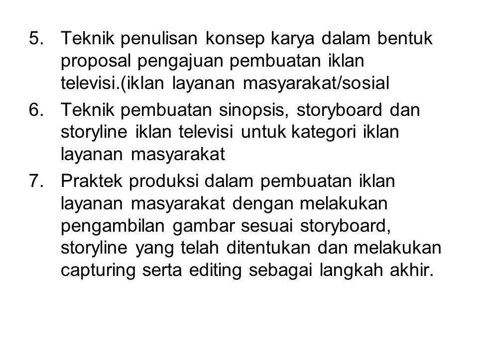 Teknik penulisan konsep karya dalam bentuk proposal pengajuan pembuatan iklan televisi.(iklan layanan masyarakat/sosial