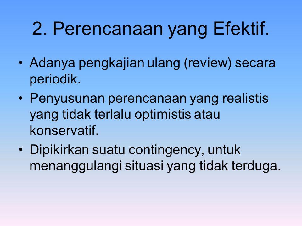 2. Perencanaan yang Efektif.