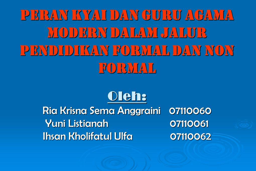 Peran Kyai dan Guru Agama Modern dalam Jalur Pendidikan Formal dan Non Formal