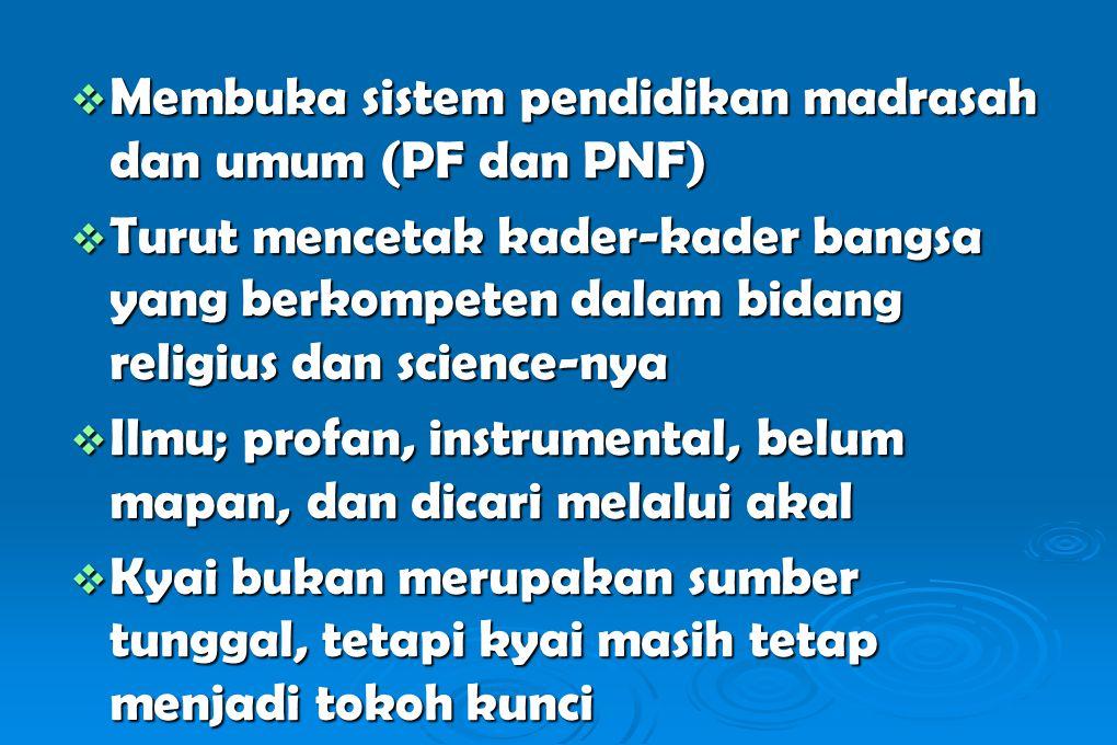 Membuka sistem pendidikan madrasah dan umum (PF dan PNF)