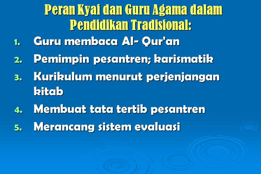 Peran Kyai dan Guru Agama dalam Pendidikan Tradisional: