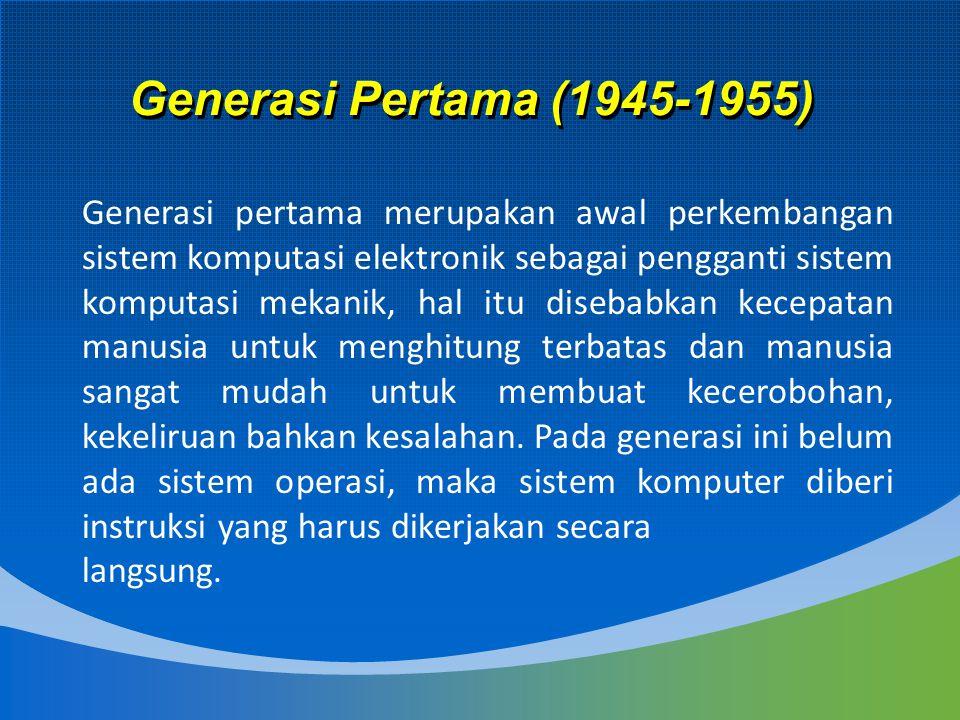 Generasi Pertama (1945-1955)