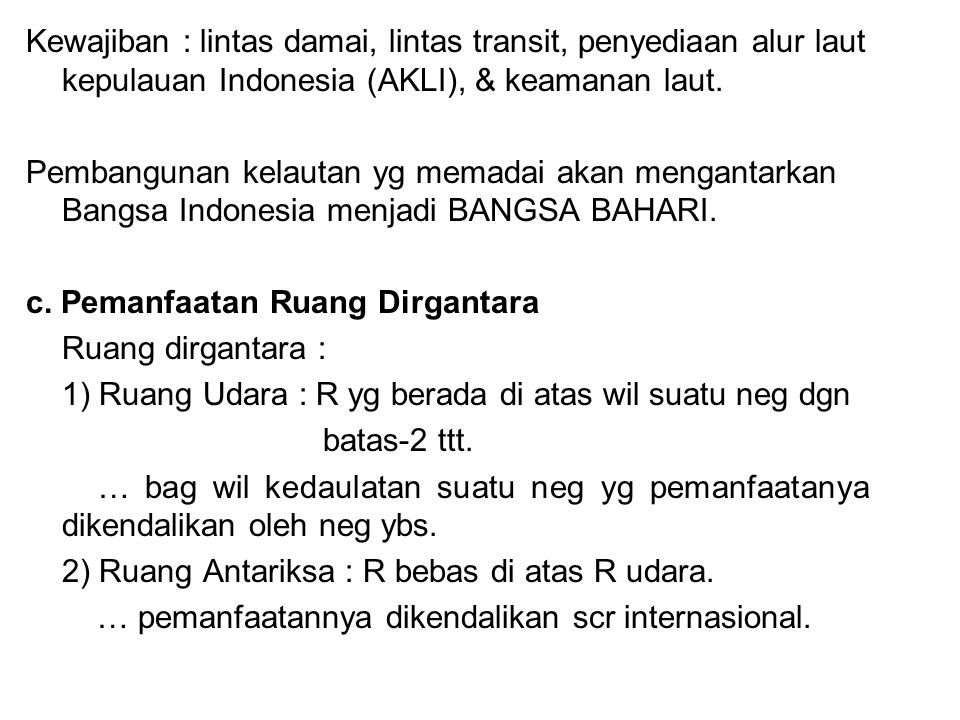 Kewajiban : lintas damai, lintas transit, penyediaan alur laut kepulauan Indonesia (AKLI), & keamanan laut.