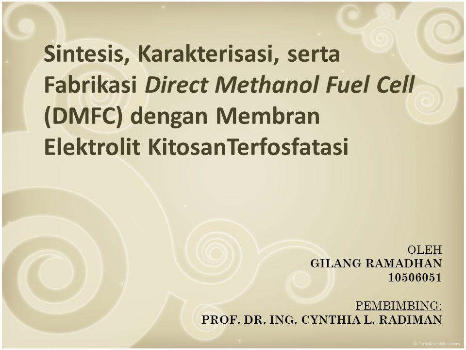 Sintesis, Karakterisasi, serta Fabrikasi Direct Methanol Fuel Cell (DMFC) dengan Membran Elektrolit KitosanTerfosfatasi