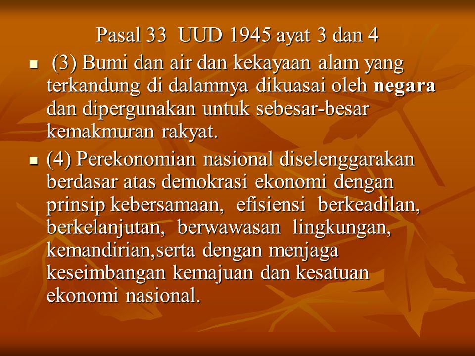 Pasal 33 UUD 1945 ayat 3 dan 4