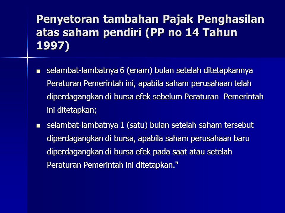 Penyetoran tambahan Pajak Penghasilan atas saham pendiri (PP no 14 Tahun 1997)