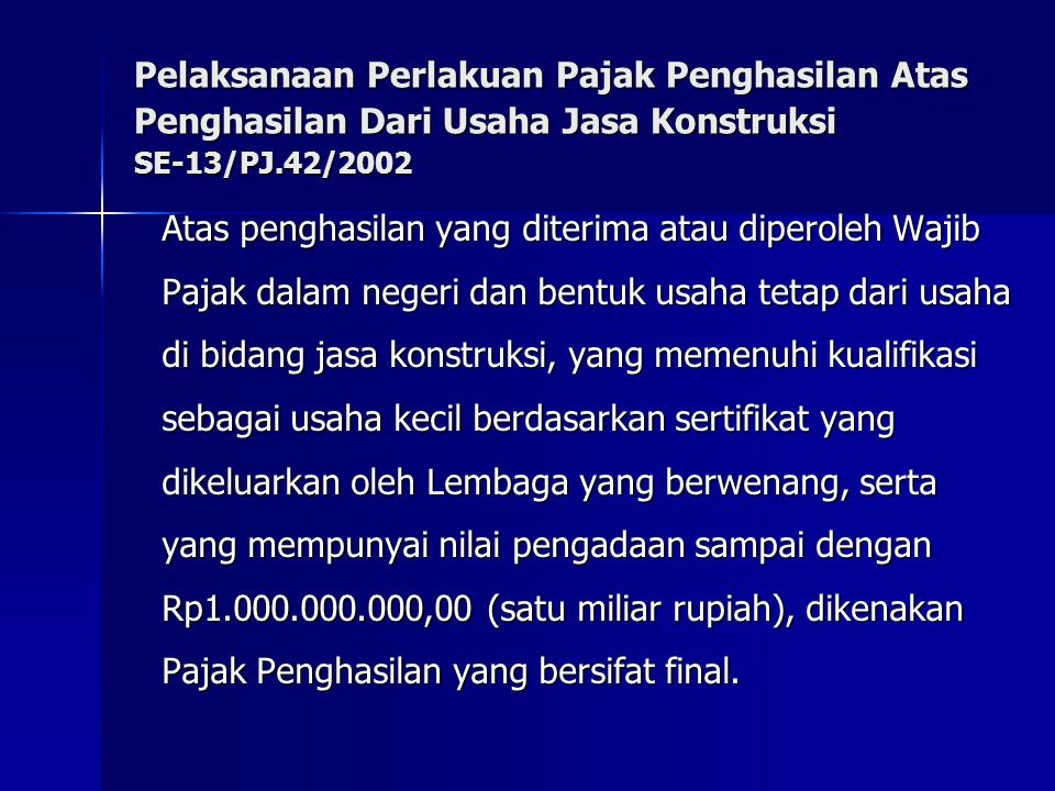 Pelaksanaan Perlakuan Pajak Penghasilan Atas Penghasilan Dari Usaha Jasa Konstruksi SE‑13/PJ.42/2002
