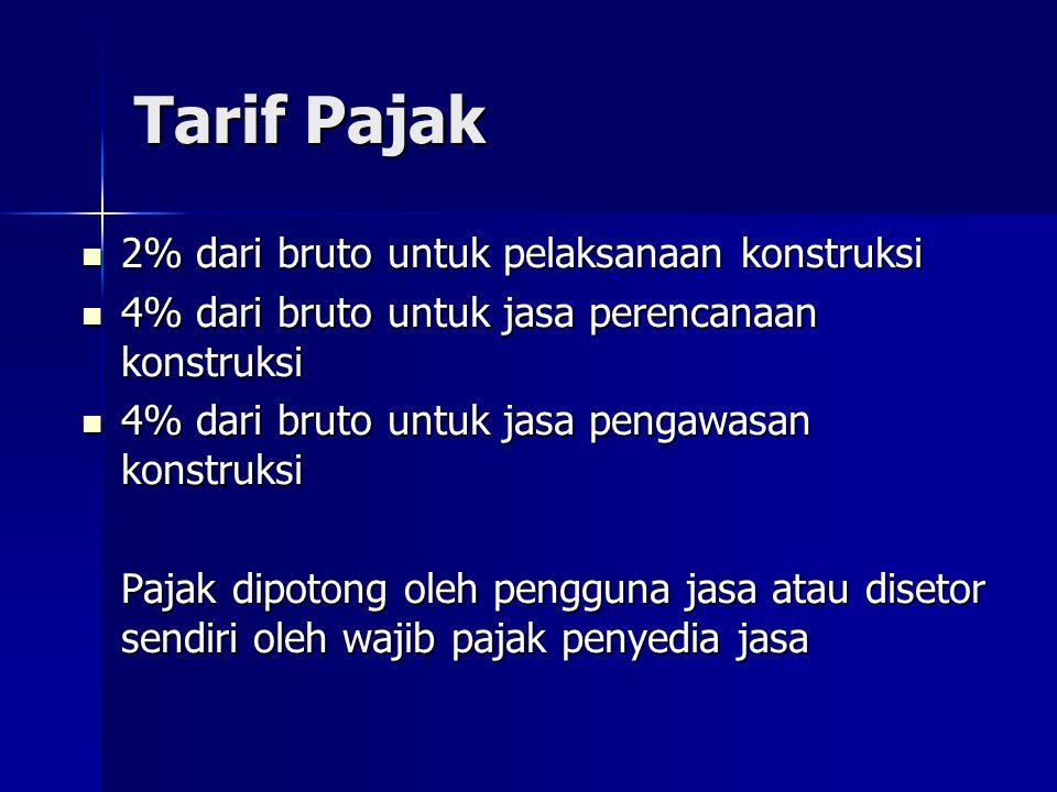 Tarif Pajak 2% dari bruto untuk pelaksanaan konstruksi