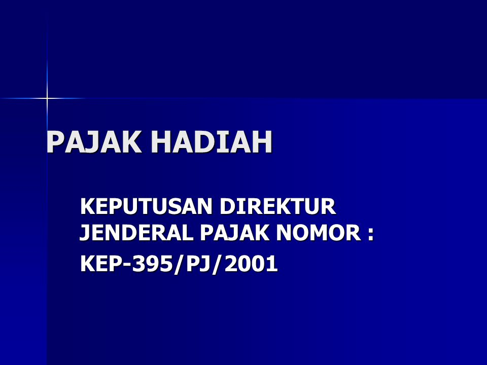 KEPUTUSAN DIREKTUR JENDERAL PAJAK NOMOR : KEP-395/PJ/2001
