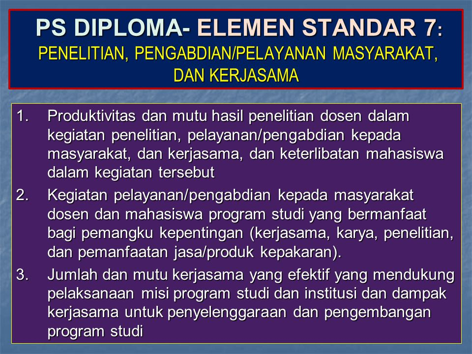 PS DIPLOMA- ELEMEN STANDAR 7: PENELITIAN, PENGABDIAN/PELAYANAN MASYARAKAT, DAN KERJASAMA
