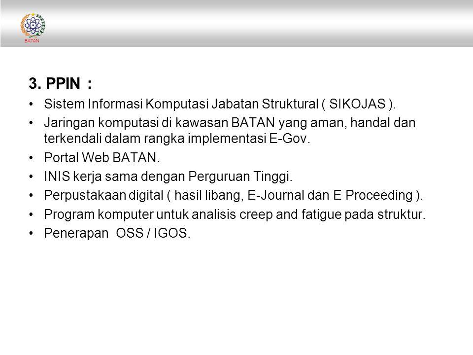 3. PPIN : Sistem Informasi Komputasi Jabatan Struktural ( SIKOJAS ).