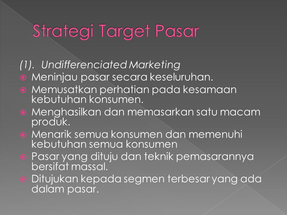 Strategi Target Pasar (1). Undifferenciated Marketing