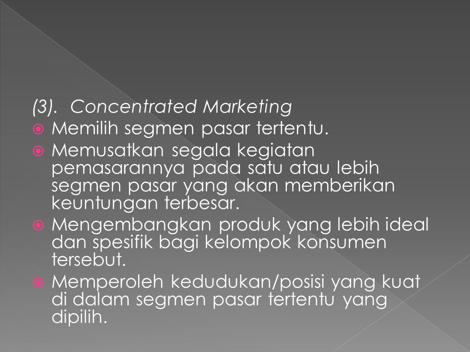 (3). Concentrated Marketing