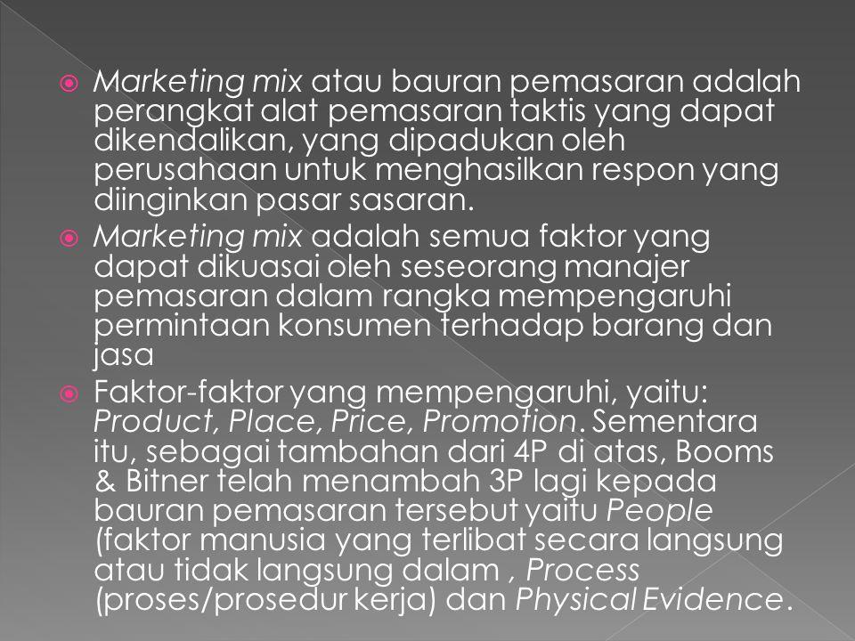 Marketing mix atau bauran pemasaran adalah perangkat alat pemasaran taktis yang dapat dikendalikan, yang dipadukan oleh perusahaan untuk menghasilkan respon yang diinginkan pasar sasaran.