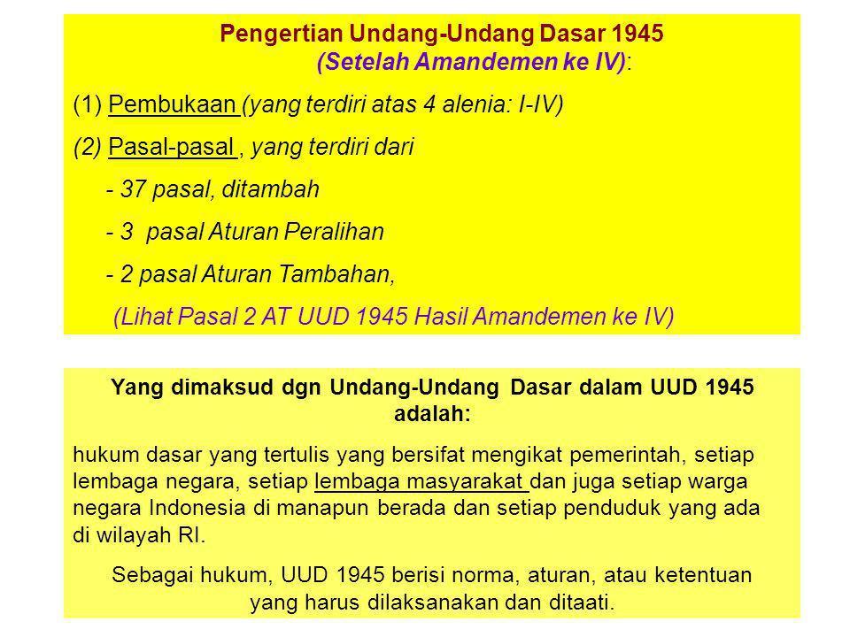 Yang dimaksud dgn Undang-Undang Dasar dalam UUD 1945 adalah: