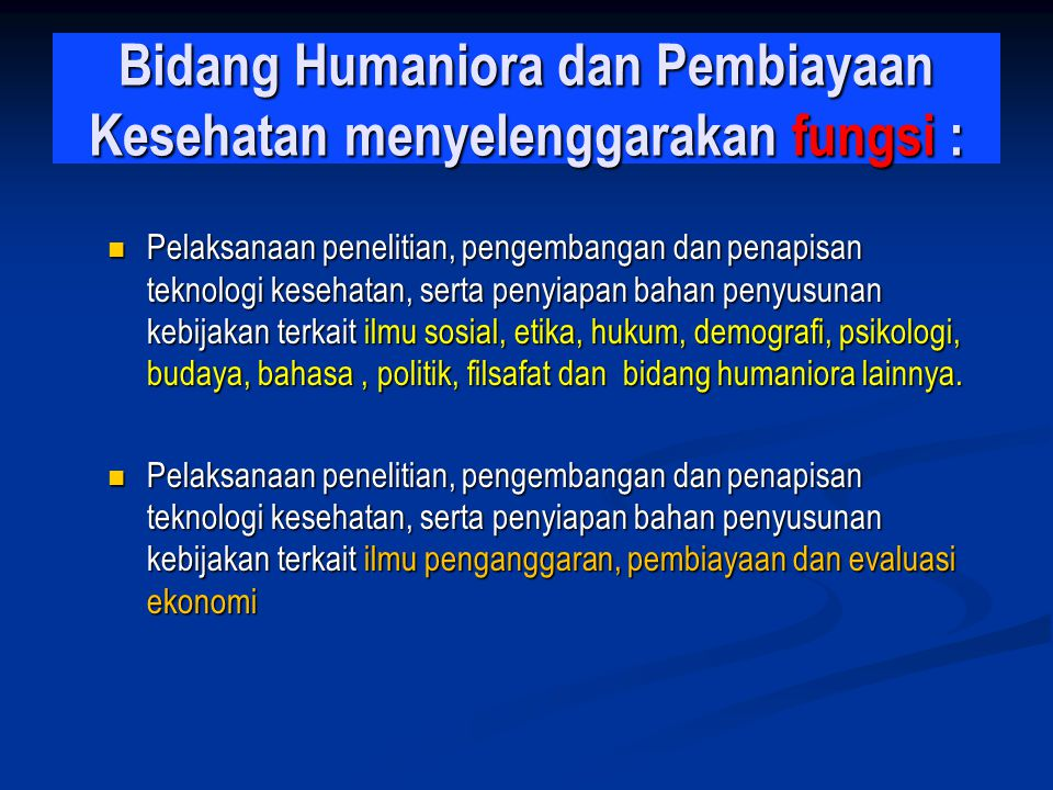 Bidang Humaniora dan Pembiayaan Kesehatan menyelenggarakan fungsi :