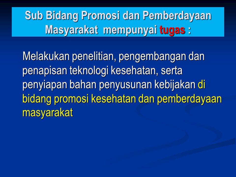 Sub Bidang Promosi dan Pemberdayaan Masyarakat mempunyai tugas :