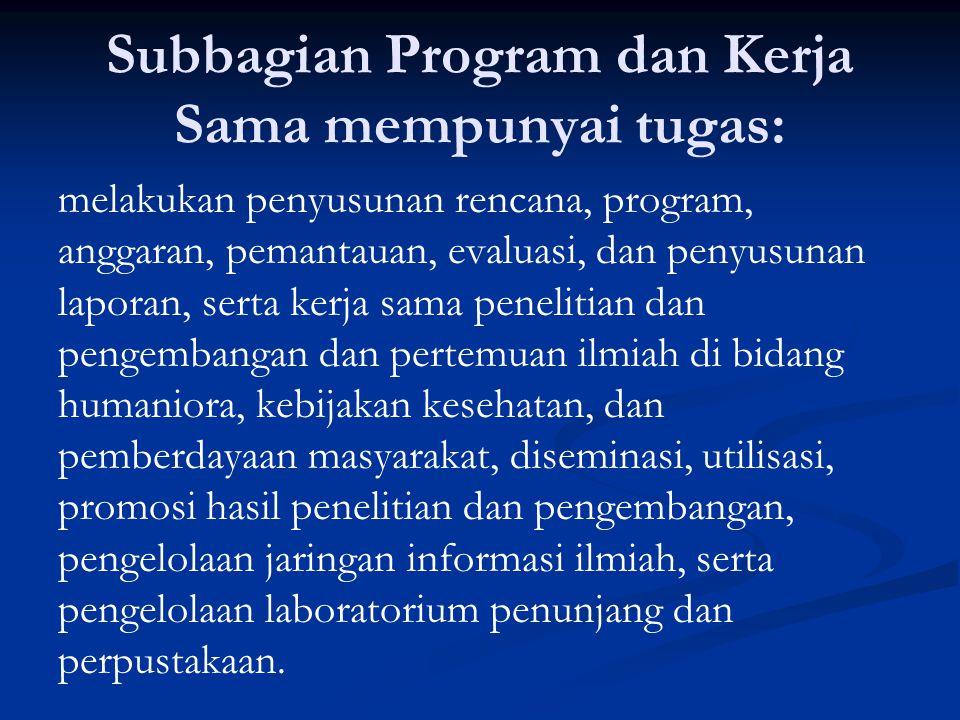 Subbagian Program dan Kerja Sama mempunyai tugas: