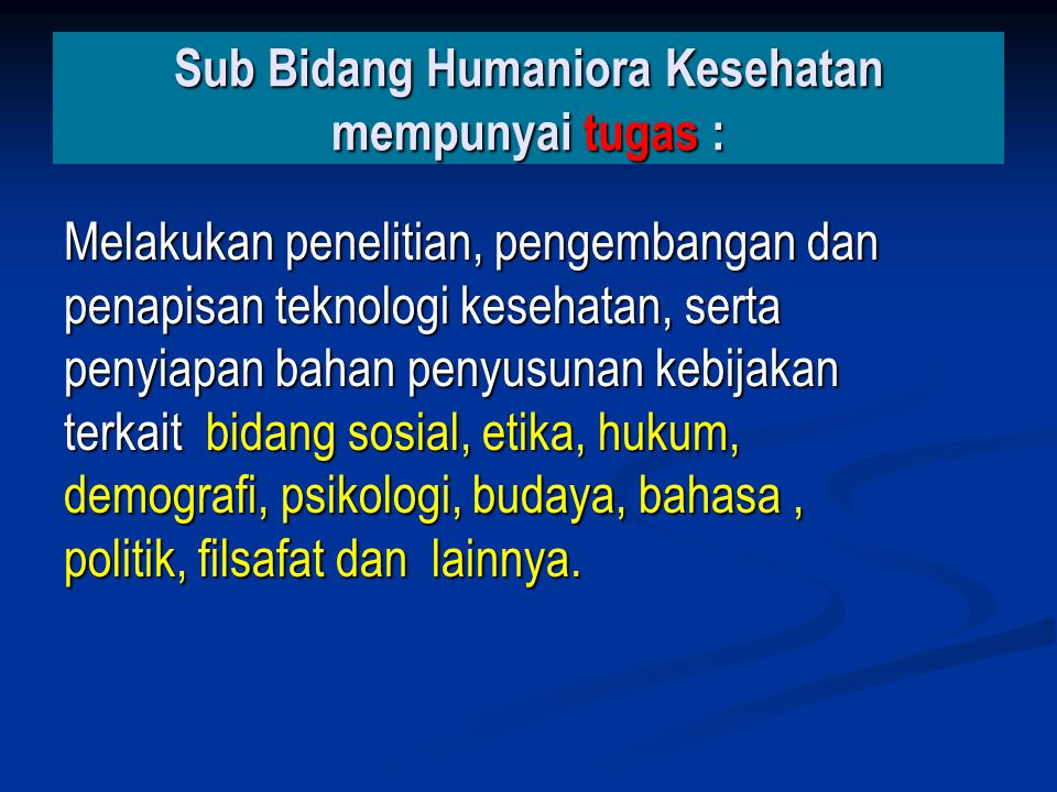 Sub Bidang Humaniora Kesehatan mempunyai tugas :