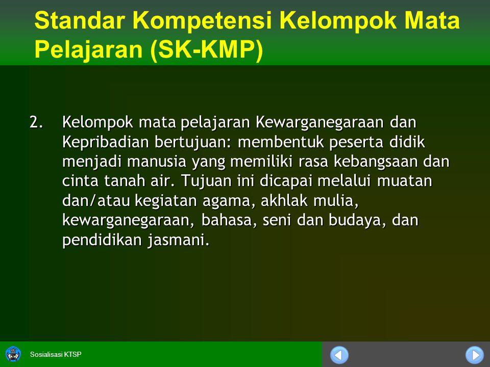 Standar Kompetensi Kelompok Mata Pelajaran (SK-KMP)