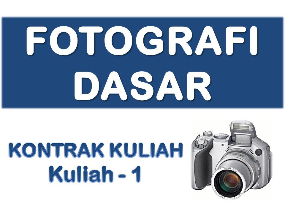 FOTOGRAFI DASAR KONTRAK KULIAH Kuliah - 1