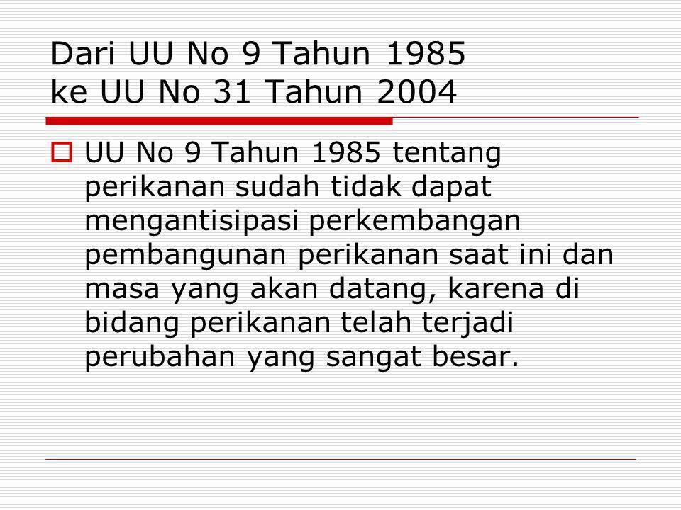 Dari UU No 9 Tahun 1985 ke UU No 31 Tahun 2004