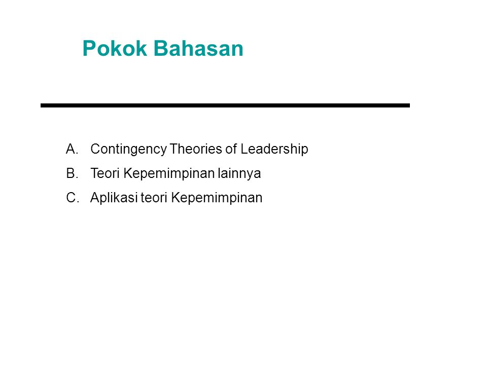 Pokok Bahasan Contingency Theories of Leadership