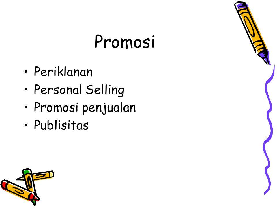 Promosi Periklanan Personal Selling Promosi penjualan Publisitas