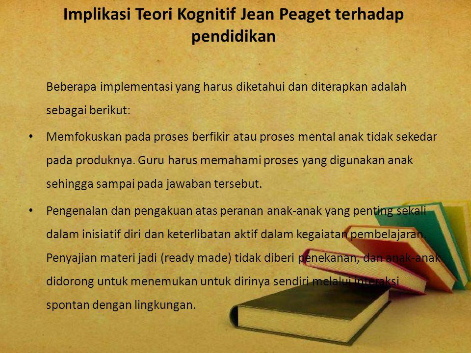 Implikasi Teori Kognitif Jean Peaget terhadap pendidikan